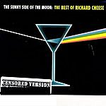 Richard Cheese The Sunny Side Of The Moon: The Best Of Richard Cheese (Censored Version)