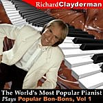 Richard Clayderman The World's Most Popular Pianist Plays Popular Bon-Bons, Vol. 1