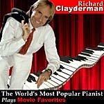 Richard Clayderman The World's Most Popular Pianist Plays Movie Favorites