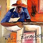 R.L. Burnside Acoustic Stories (Reissue With Bonus Track)