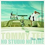 Tommy Tee No Studio No Time (The Wait)