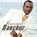 Sanchez No More Heartaches