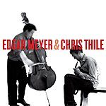 Edgar Meyer Edgar Meyer & Chris Thile