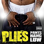 Plies Pants Hang Low (Single)(Parental Advisory)