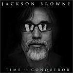 Jackson Browne Time The Conqueror