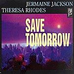 Jermaine Jackson Save Tomorrow
