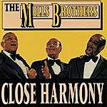 The Mills Brothers Close Harmony