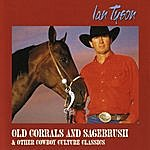 Ian Tyson Old Corrals & Sagebrush & Other Cowboy Culture Classics