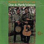Doc & Merle Watson Ballads From Deep Gap