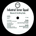 Industrial Terror Squad Welcome To The Killing Fields