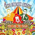 Freakshow The Less You Freak