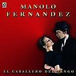Manolo Fernandez El Caballero Del Tango