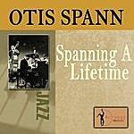 Otis Spann Spanning A Lifetime