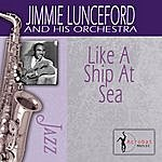 Jimmie Lunceford & His Orchestra Like A Ship At Sea