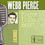 Webb Pierce Pierce To The Heart
