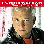 T. Graham Brown From a Stronger Place