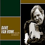 Dave Van Ronk On Air