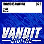 Francis Davila Fragil / Silent