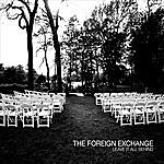 The Foreign Exchange Leave It All Behind (Parental Advisory)