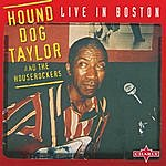 Hound Dog Taylor & The HouseRockers Live In Boston