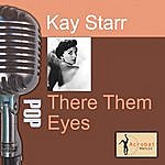 Kay Starr Them There Eyes