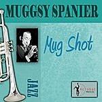 Muggsy Spanier Mug Shot
