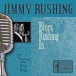 Jimmy Rushing Blues Rushing In
