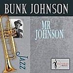 Bunk Johnson Mr. Johnson