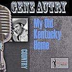 Gene Autry My Old Kentucky Home
