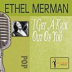 Ethel Merman I Get A Kick Out Of You