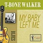 T-Bone Walker My Baby Left Me