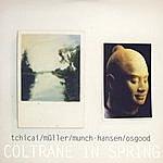 John Tchicai Coltrane In Spring