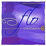 Marcus Johnson Flo (For The Love Of)--Standards: A Smooth Jazz Journey Of The All-time Standards