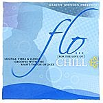 Marcus Johnson Flo (For The Love Of)--Chill: Lounge Vibes & Dance Grooves With Just The Right