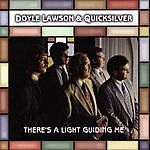 Doyle Lawson & Quicksilver There's A Light Guiding Me