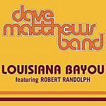 Dave Matthews Band Louisiana Bayou (Single)(Featuring Robert Randolph)