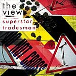 The View Superstar Tradesman/Up The Junction