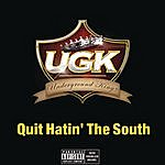 Cover Art: Quit Hatin' The South (Single)(Featuring Charlie Wilson & Willie D)(Parental Advisory)