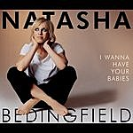 Natasha Bedingfield I Wanna Have Your Babies (Kardinal Beats Remix)