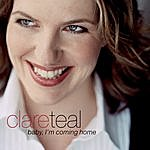 Clare Teal Baby, I'm Coming Home (Single)