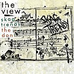 The View The Don/Skag Trendy
