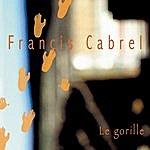 Francis Cabrel Le Gorille (Single)