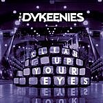 The Dykeenies Clean Up Your Eyes (Single)