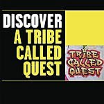 A Tribe Called Quest Discover A Tribe Called Quest