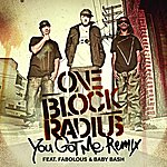 One Block Radius You Got Me (Remix)