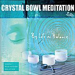 Life In The Balance Crystal Bowl Meditation