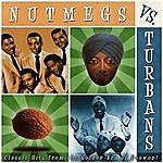Nutmegs The Nutmegs Vs. The Turbans