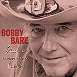 Bobby Bare I Took A Memory To Lunch