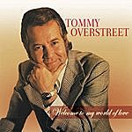 Tommy Overstreet Welcome To My Land Of Love