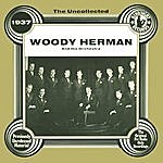Woody Herman & His Orchestra The Uncollected: Woody Herman & His Orchestra